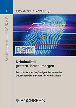 Kriminalistik gestern – heute - morgen, Hrsg.: H. Artkämper, H. Clages, Co-Autor L. Müller
